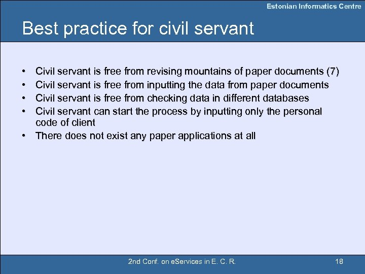 Estonian Informatics Centre Best practice for civil servant • • Civil servant is free
