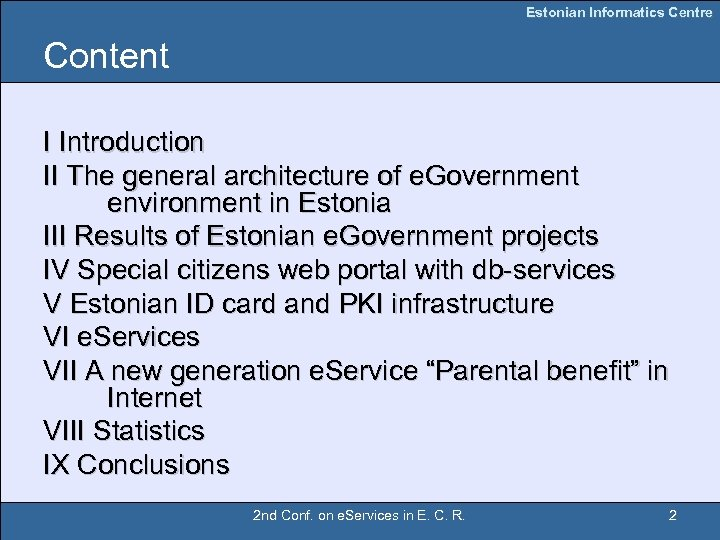 Estonian Informatics Centre Content I Introduction II The general architecture of e. Government environment
