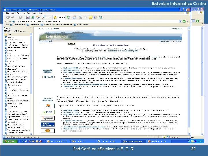 Estonian Informatics Centre 2 nd Conf. on e. Services in E. C. R. 22