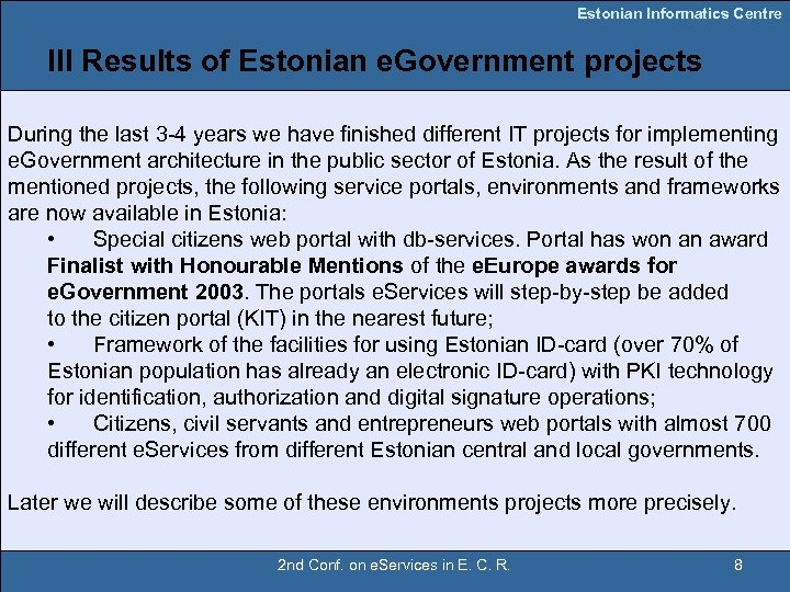 Estonian Informatics Centre III Results of Estonian e. Government projects During the last 3