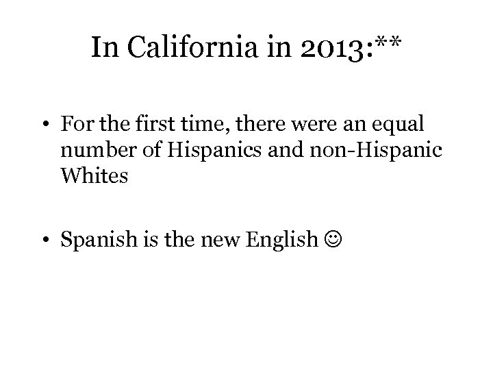In California in 2013: ** • For the first time, there were an equal