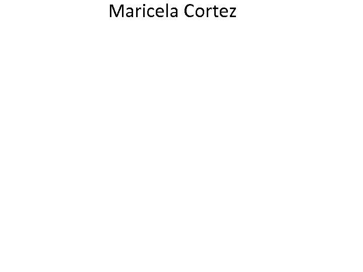 Maricela Cortez