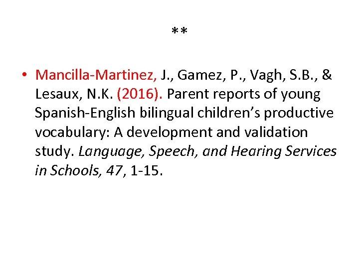 ** • Mancilla-Martinez, J. , Gamez, P. , Vagh, S. B. , & Lesaux,