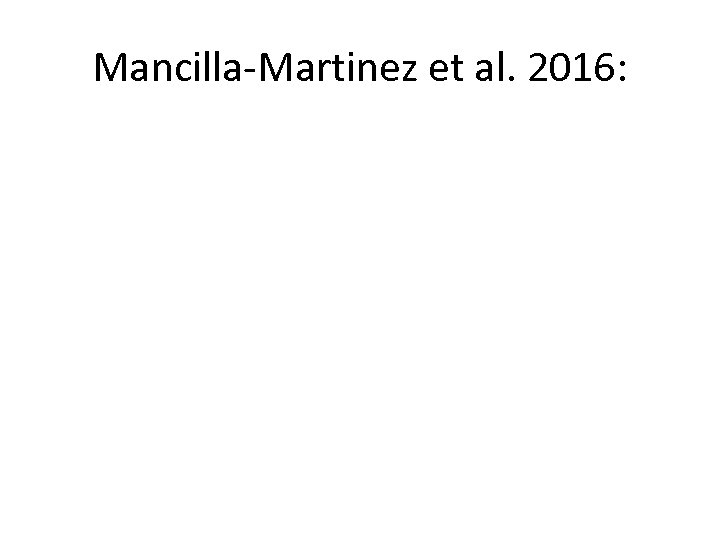 Mancilla-Martinez et al. 2016:
