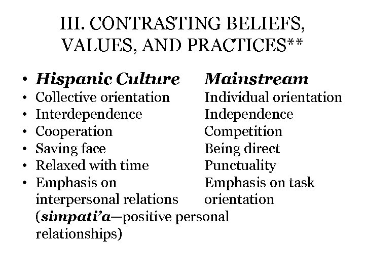 III. CONTRASTING BELIEFS, VALUES, AND PRACTICES** • Hispanic Culture • • • Mainstream Collective