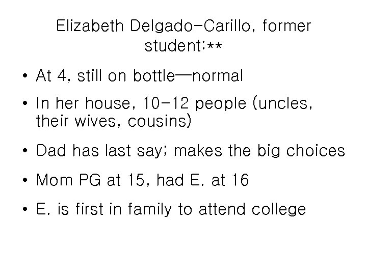 Elizabeth Delgado-Carillo, former student: ** • At 4, still on bottle—normal • In her