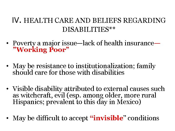 IV. HEALTH CARE AND BELIEFS REGARDING DISABILITIES** • Poverty a major issue—lack of health