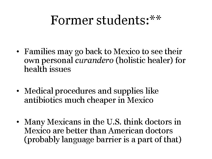 Former students: ** • Families may go back to Mexico to see their own
