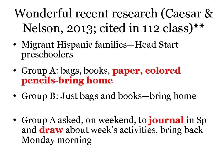 Wonderful recent research (Caesar & Nelson, 2013; cited in 112 class)** • Migrant Hispanic