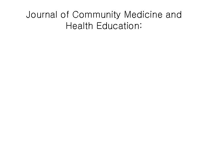 Journal of Community Medicine and Health Education:
