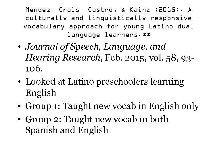 Mendez, Crais, Castro, & Kainz (2015). A culturally and linguistically responsive vocabulary approach for