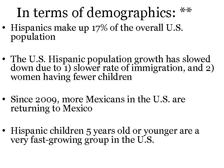 In terms of demographics: ** • Hispanics make up 17% of the overall U.