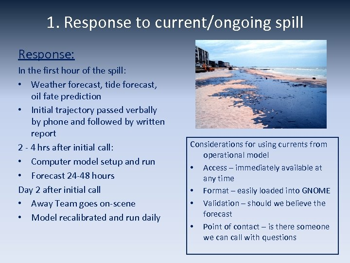 1. Response to current/ongoing spill Response: In the first hour of the spill: •