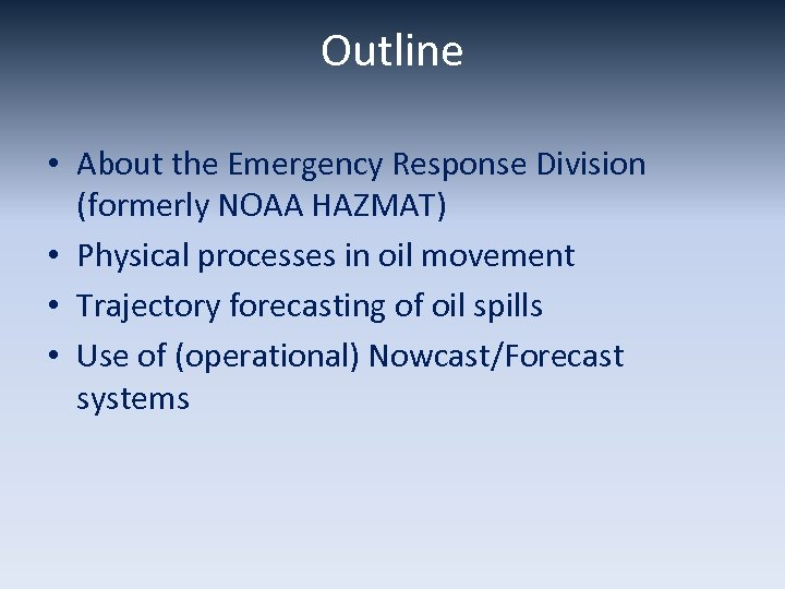 Outline • About the Emergency Response Division (formerly NOAA HAZMAT) • Physical processes in