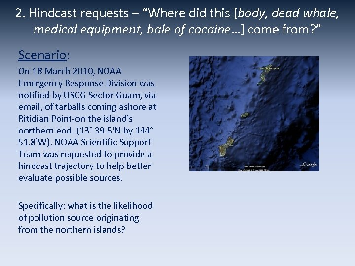 """2. Hindcast requests – """"Where did this [body, dead whale, medical equipment, bale of"""