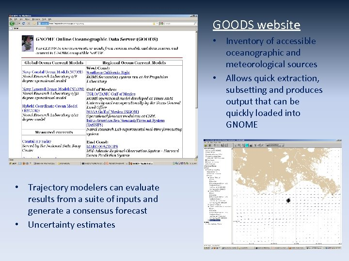 GOODS website • Inventory of accessible oceanographic and meteorological sources • Allows quick extraction,