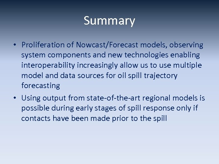 Summary • Proliferation of Nowcast/Forecast models, observing system components and new technologies enabling interoperability