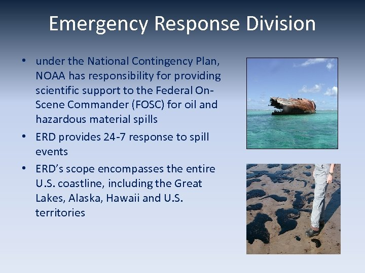 Emergency Response Division • under the National Contingency Plan, NOAA has responsibility for providing