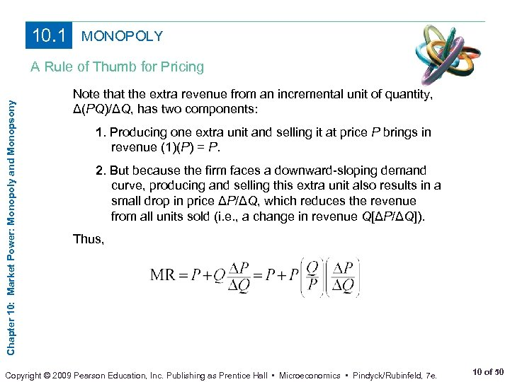10. 1 MONOPOLY Chapter 10: Market Power: Monopoly and Monopsony A Rule of Thumb