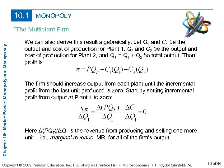 10. 1 MONOPOLY Chapter 10: Market Power: Monopoly and Monopsony *The Multiplant Firm We