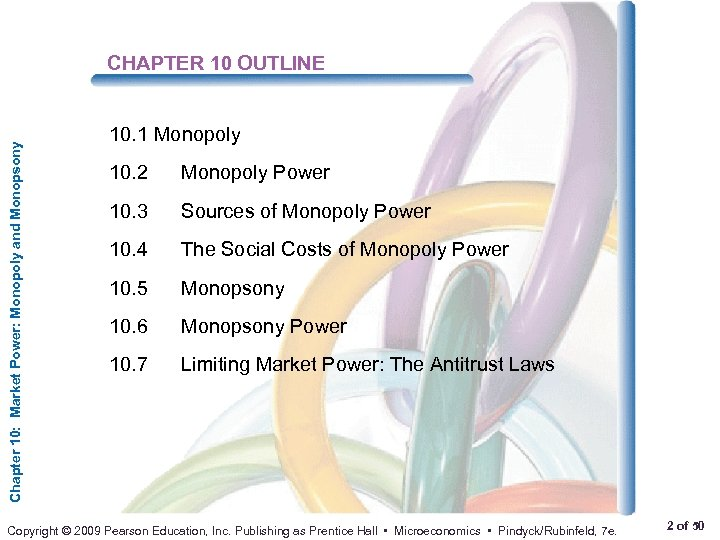 Chapter 10: Market Power: Monopoly and Monopsony CHAPTER 10 OUTLINE 10. 1 Monopoly 10.