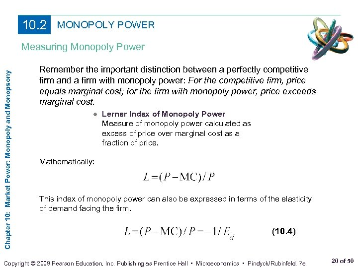 10. 2 MONOPOLY POWER Chapter 10: Market Power: Monopoly and Monopsony Measuring Monopoly Power