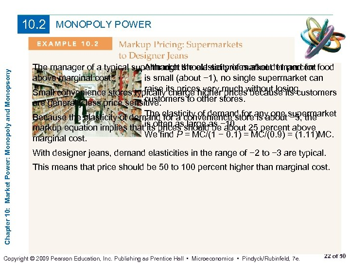 Chapter 10: Market Power: Monopoly and Monopsony 10. 2 MONOPOLY POWER The manager of