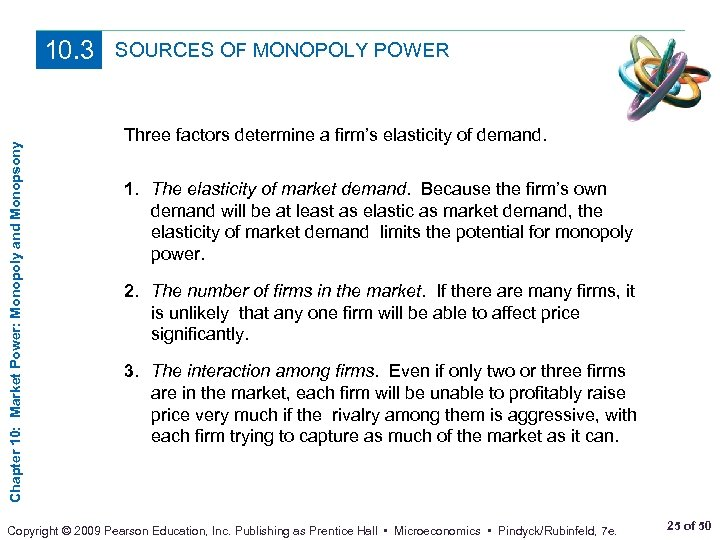Chapter 10: Market Power: Monopoly and Monopsony 10. 3 SOURCES OF MONOPOLY POWER Three