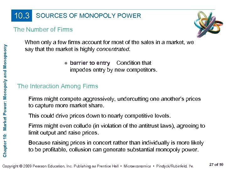 10. 3 SOURCES OF MONOPOLY POWER Chapter 10: Market Power: Monopoly and Monopsony The