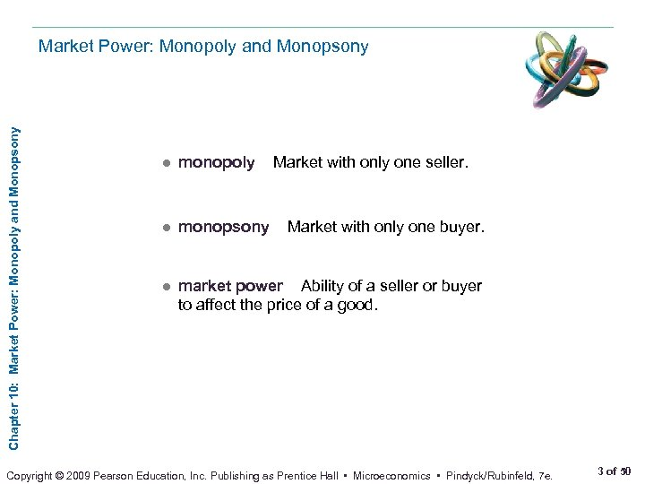 Chapter 10: Market Power: Monopoly and Monopsony ● monopoly ● monopsony Market with only