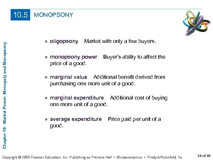 Chapter 10: Market Power: Monopoly and Monopsony 10. 5 MONOPSONY ● oligopsony Market with