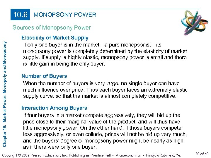 10. 6 MONOPSONY POWER Chapter 10: Market Power: Monopoly and Monopsony Sources of Monopsony
