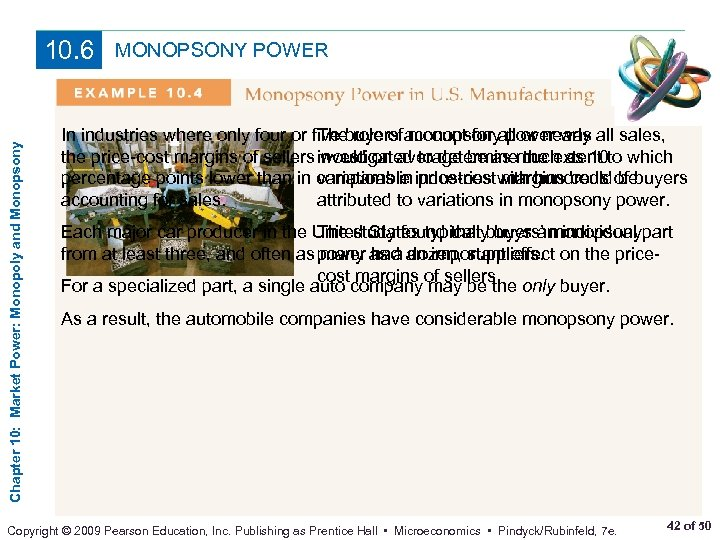 Chapter 10: Market Power: Monopoly and Monopsony 10. 6 MONOPSONY POWER The role of