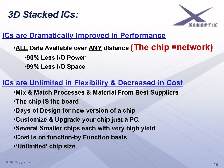 3 D Stacked ICs: ICs are Dramatically Improved in Performance • ALL Data Available