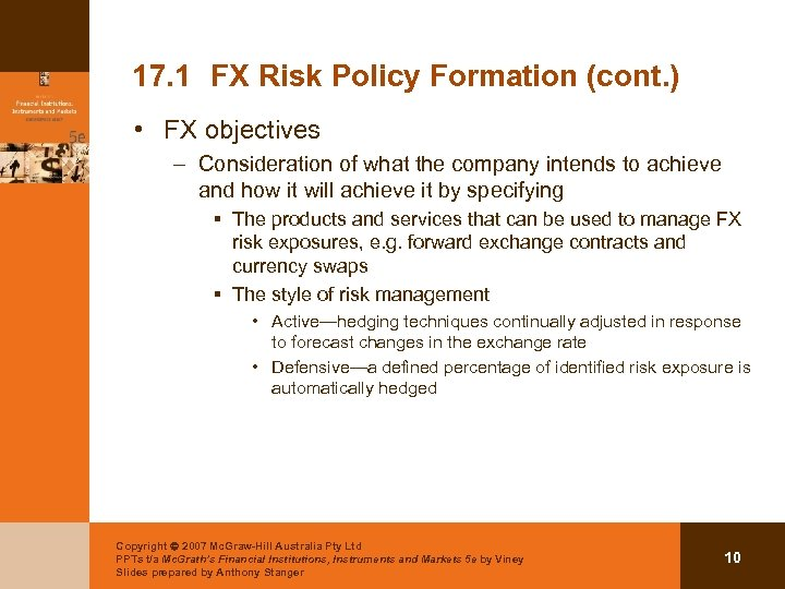 17. 1 FX Risk Policy Formation (cont. ) • FX objectives – Consideration of