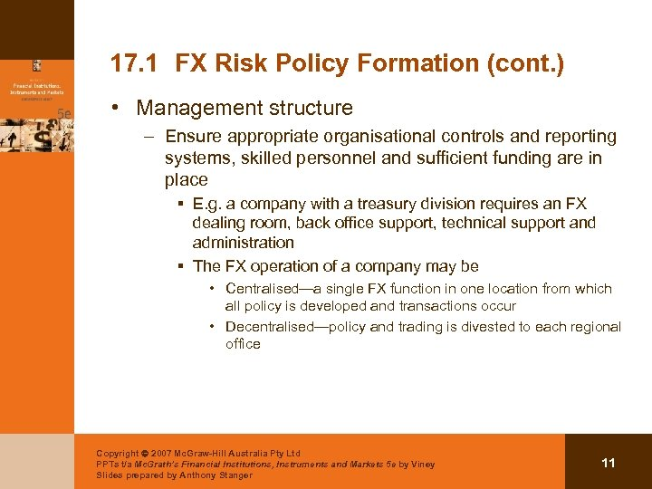 17. 1 FX Risk Policy Formation (cont. ) • Management structure – Ensure appropriate