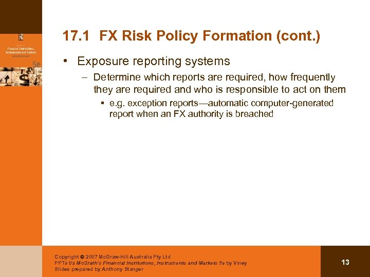 17. 1 FX Risk Policy Formation (cont. ) • Exposure reporting systems – Determine
