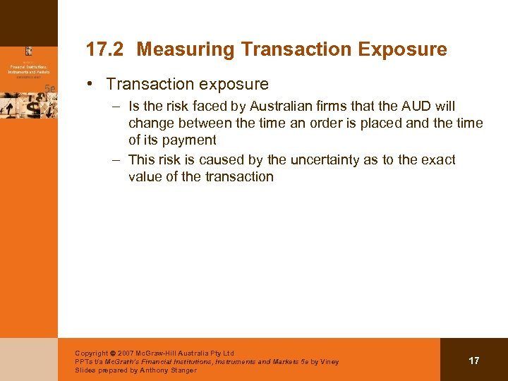 17. 2 Measuring Transaction Exposure • Transaction exposure – Is the risk faced by