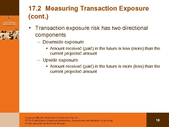 17. 2 Measuring Transaction Exposure (cont. ) • Transaction exposure risk has two directional