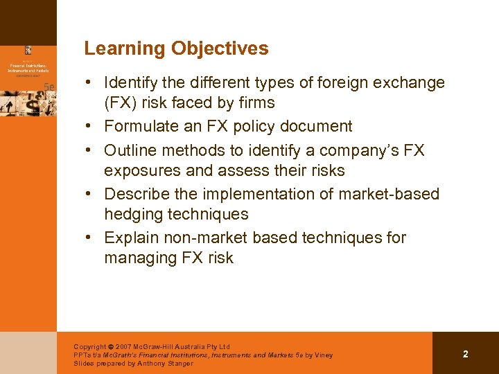 Learning Objectives • Identify the different types of foreign exchange (FX) risk faced by