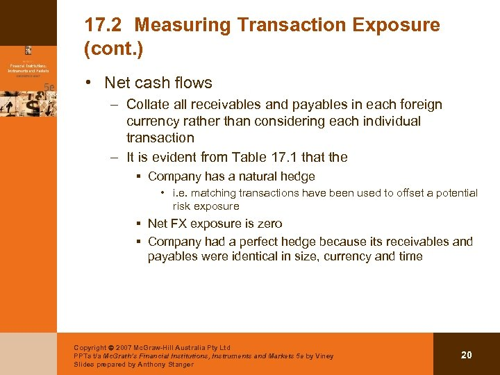 17. 2 Measuring Transaction Exposure (cont. ) • Net cash flows – Collate all