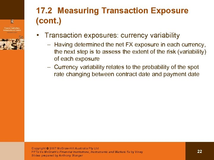 17. 2 Measuring Transaction Exposure (cont. ) • Transaction exposures: currency variability – Having