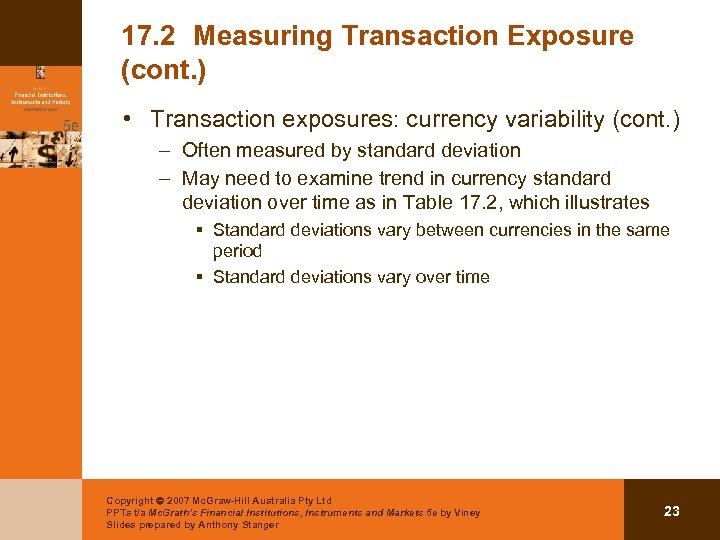 17. 2 Measuring Transaction Exposure (cont. ) • Transaction exposures: currency variability (cont. )