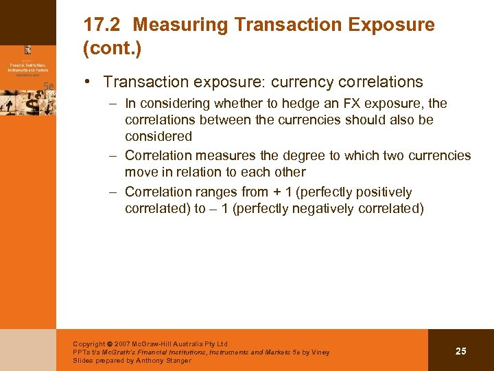 17. 2 Measuring Transaction Exposure (cont. ) • Transaction exposure: currency correlations – In