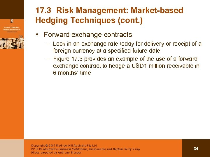17. 3 Risk Management: Market-based Hedging Techniques (cont. ) • Forward exchange contracts –