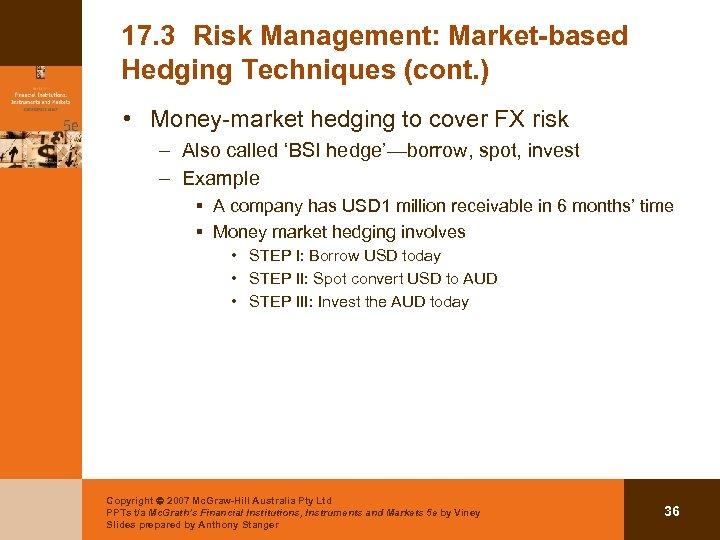 17. 3 Risk Management: Market-based Hedging Techniques (cont. ) • Money-market hedging to cover