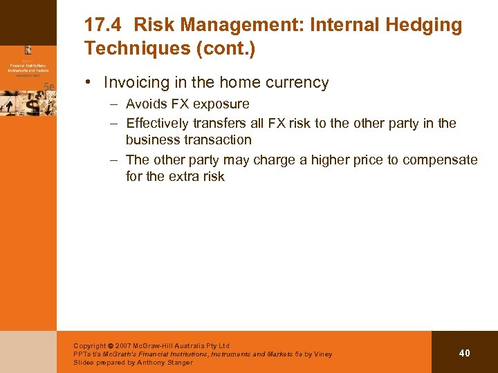 17. 4 Risk Management: Internal Hedging Techniques (cont. ) • Invoicing in the home
