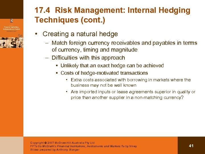 17. 4 Risk Management: Internal Hedging Techniques (cont. ) • Creating a natural hedge