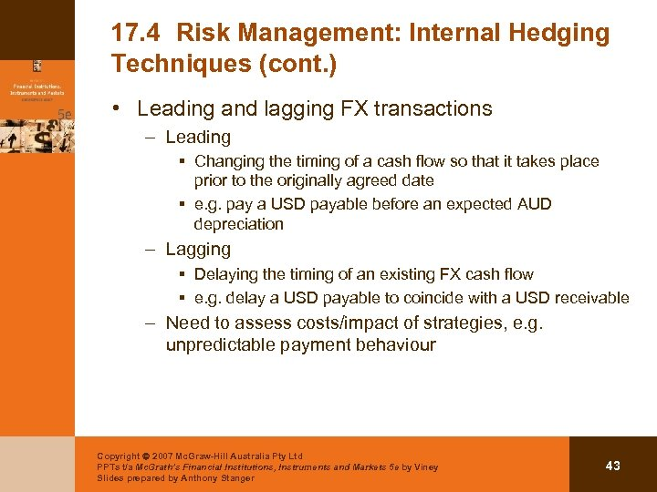 17. 4 Risk Management: Internal Hedging Techniques (cont. ) • Leading and lagging FX