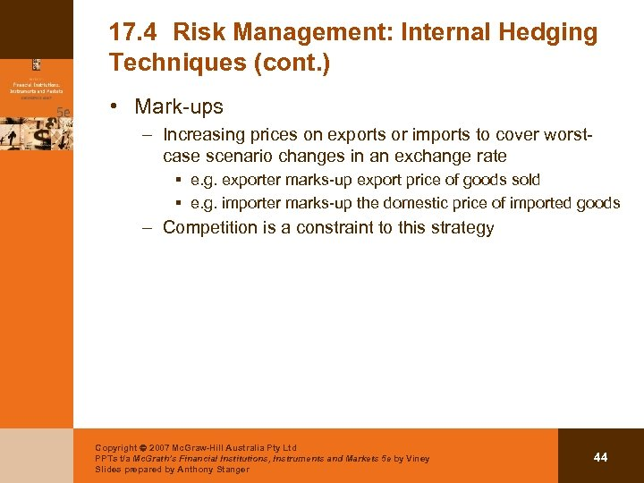 17. 4 Risk Management: Internal Hedging Techniques (cont. ) • Mark-ups – Increasing prices
